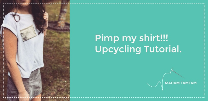 Pimp my shirt – Upcycling Tutorial: Teil 1